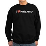 I Love Back Seats Sweatshirt (dark)