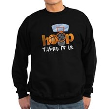 Hoop... There It Is Sweatshirt