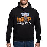 Hoop... There It Is Hoodie (dark)
