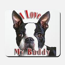 Boston Terrier Buddy Mousepad