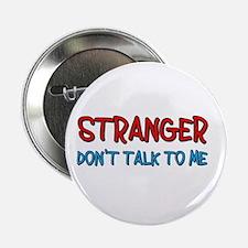 "BEWARE OF STRANGERS 2.25"" Button"