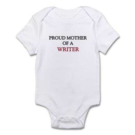 Proud Mother Of A WRITER Infant Bodysuit