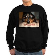 No You Didn't Sweatshirt