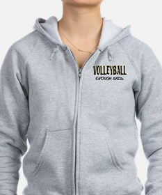 Volleyball - Enough Said. Zip Hoodie
