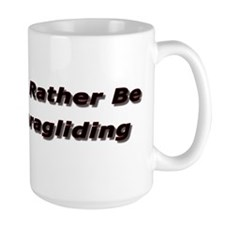 I'd rather be Paragliding Coffee Cup