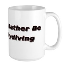 I'd rather be Skydiving Coffee Cup