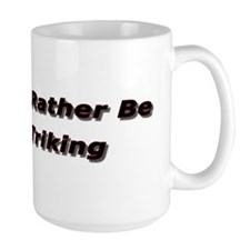 I'd rather be Triking Coffee Cup