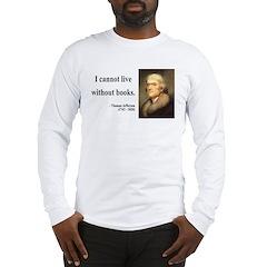 Thomas Jefferson 27 Long Sleeve T-Shirt