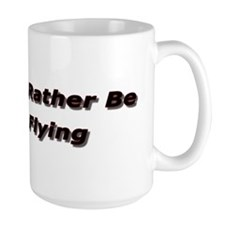 I'd Rather Be Flying Coffe Cup
