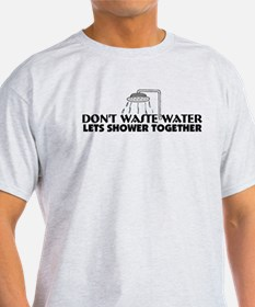 Don't Waste Water T-Shirt