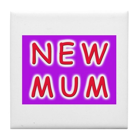 Give a new mother a NEW MUM Tile Coaster