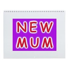 Give a new mother a NEW MUM Wall Calendar