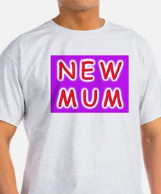 Give a new mother a NEW MUM Ash Grey T-Shirt