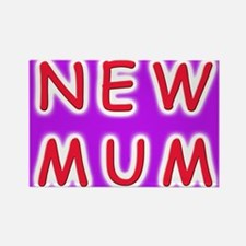 Give a new mother a NEW MUM Rectangle Magnet