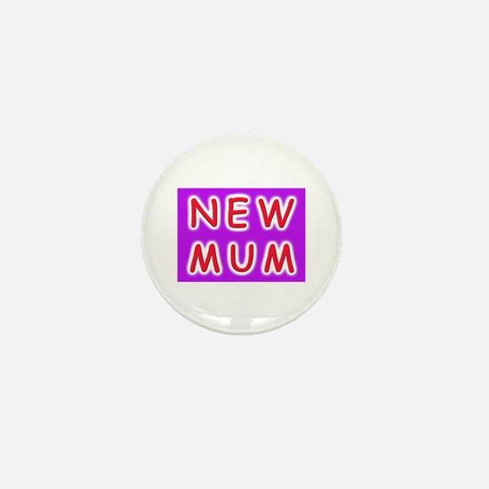 Give a new mother a NEW MUM Mini Button