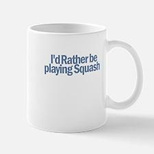 I'd Rather be playing Squash Mug