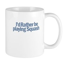 I'd Rather be playing Squash Mug