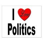 I Love Politics Small Poster