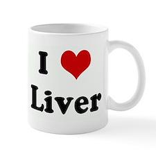 I Love Liver Small Mugs