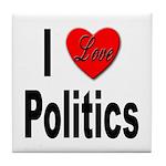 I Love Politics Tile Coaster