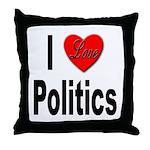 I Love Politics Throw Pillow