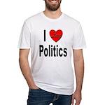 I Love Politics Fitted T-Shirt