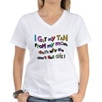 I Got my tan - Mom Women's V-Neck T-Shirt
