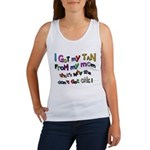 I Got my tan - Mom Women's Tank Top
