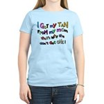 I Got my tan - Mom Women's Light T-Shirt