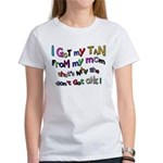 I Got my tan - Mom Women's T-Shirt