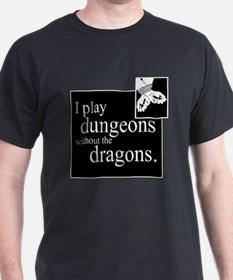 Dungeons Without Dragons T-Shirt
