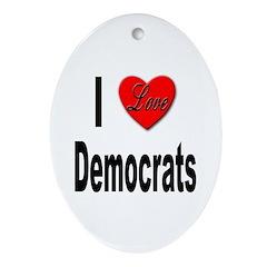 I Love Democrats Oval Ornament