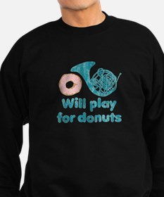 Will Play Horn for Donuts Sweatshirt