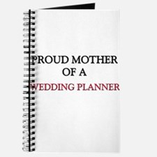 Proud Mother Of A WEDDING PLANNER Journal