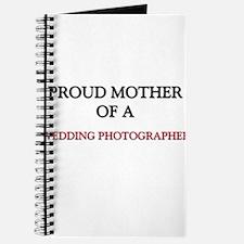 Proud Mother Of A WEDDING PHOTOGRAPHER Journal