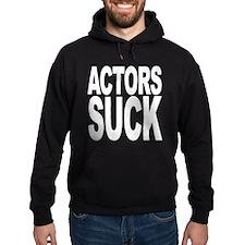 Actors Suck Hoodie