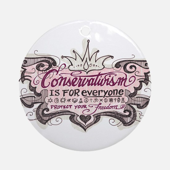Conservativism is for Everyon Ornament (Round)