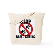 Stop Breed Killing Tote Bag