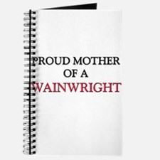 Proud Mother Of A WAINWRIGHT Journal