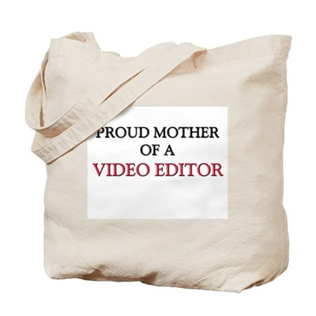Proud Mother Of A VIDEO EDITOR Tote Bag