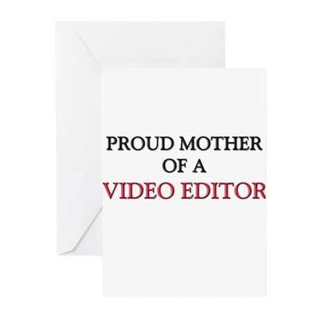 Proud Mother Of A VIDEO EDITOR Greeting Cards (Pk