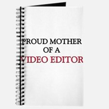 Proud Mother Of A VIDEO EDITOR Journal