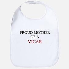 Proud Mother Of A VICAR Bib