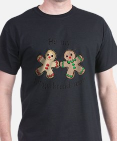 BE MY GINGERBREAD MAN T-Shirt
