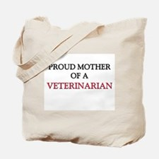 Proud Mother Of A VETERINARIAN Tote Bag