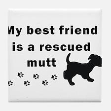 Best Friend Rescued Mutt Tile Coaster