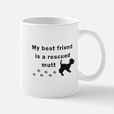 Best Friend Rescued Mutt Mug