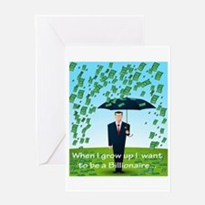 Be a Billionaire Greeting Card