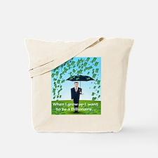 Be a Billionaire Tote Bag