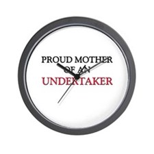 Proud Mother Of An UNDERWRITER Wall Clock